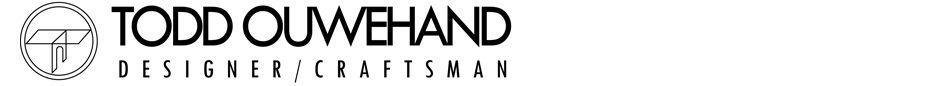 Todd Ouwehand, Designer / Craftsman